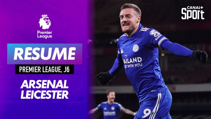Le résumé d'Arsenal - Leicester en VO : Premier League