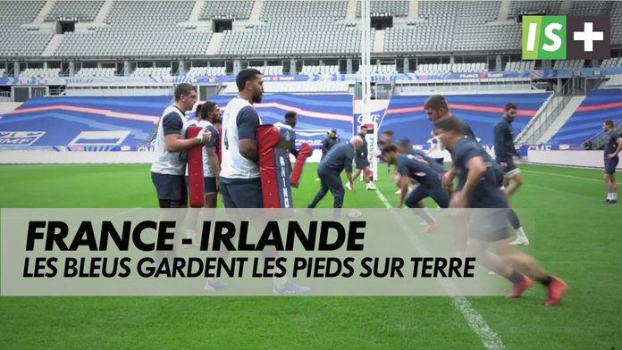 Les Bleus gardent les pieds sur terre : 6 Nations : France / Irlande