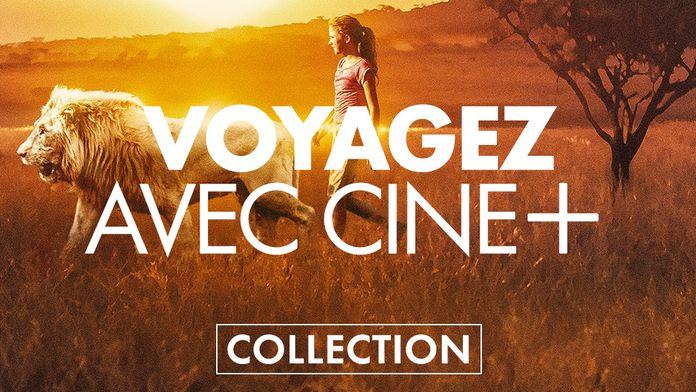 Voyagez avec Ciné+
