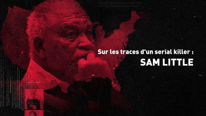 Sur les traces d'un serial killer : Sam Little