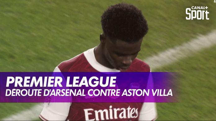 Le débrief d'Arsenal / Aston Villa : Premier League