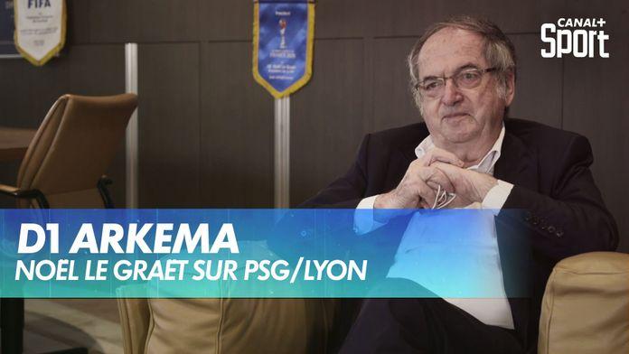 Noël Le Graët sur PSG / Lyon et le foot féminin : D1 Arkema