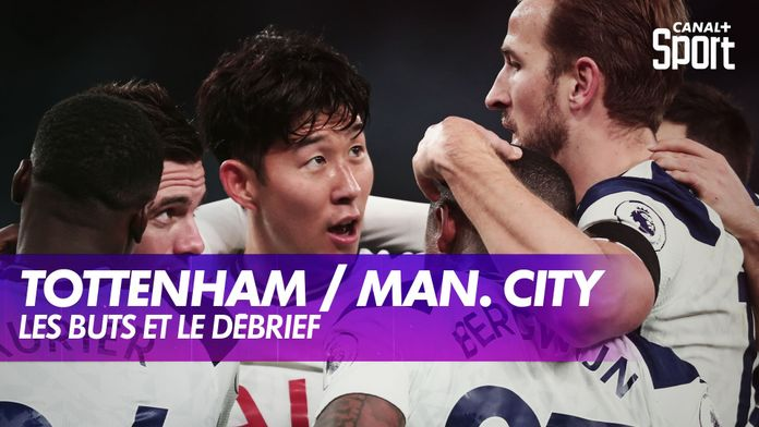 Les buts et le débrief de Tottenham / Manchester City : Premier League