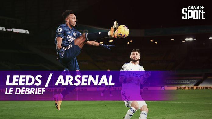 Le débrief de Leeds / Arsenal : Premier League