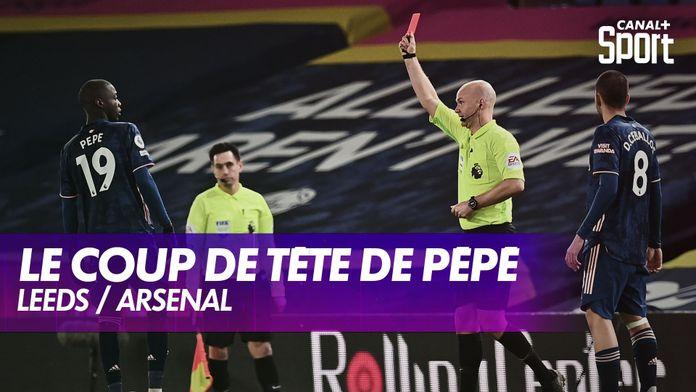 Nicolas Pépé exclu pour un coup de tête sur Alioski : Leeds / Arsenal
