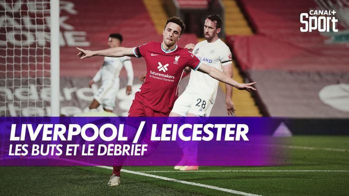 Les buts et le débrief de Liverpool / Leicester : Premier League