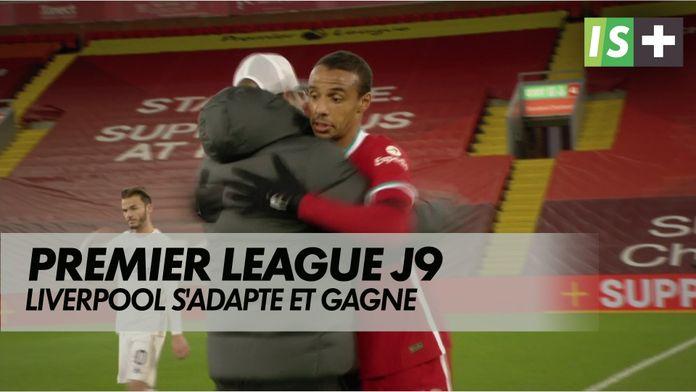 Liverpool s'adapte et gagne : Premier League 9ème journée