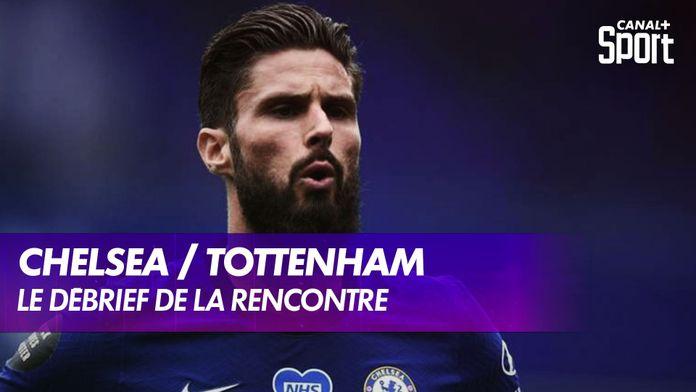 Le débrief de Chelsea / Tottenham : Premier League