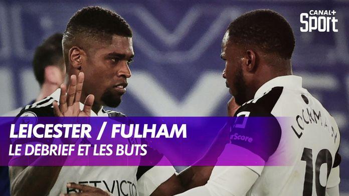 Les buts de Leicester / Fulham : Premier League
