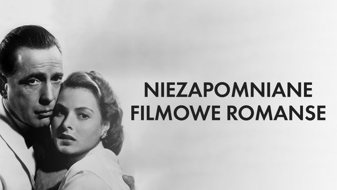 Niezapomniane filmowe romanse