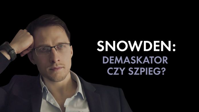 Snowden: demaskator czy szpieg?