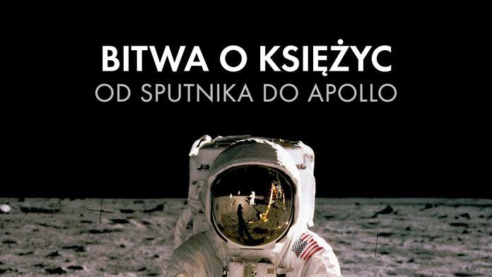 Bitwa o Księżyc - od Sputnika do Apollo