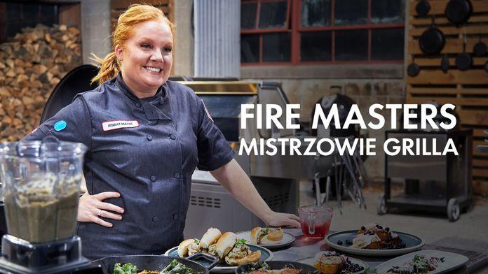 Fire Masters - mistrzowie grilla
