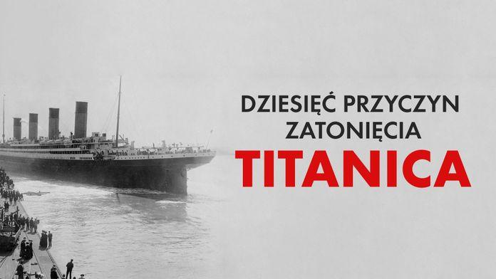 Dziesięć przyczyn zatonięcia Titanica