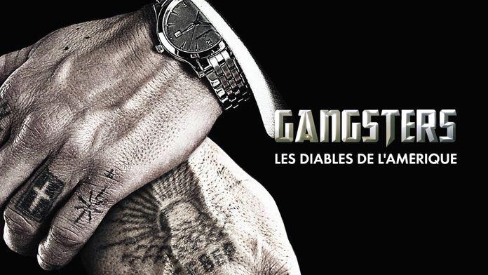 Gangsters, les diables de l'Amérique