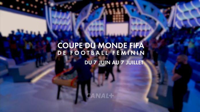 Coupe du Monde FIFA de Football Féminin : Le dispositif CANAL+