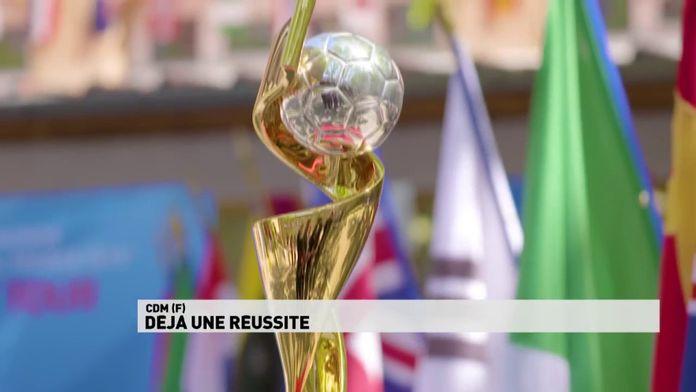 Coupe du Monde Féminine de la FIFA, France 2019 : Déjà une réussite