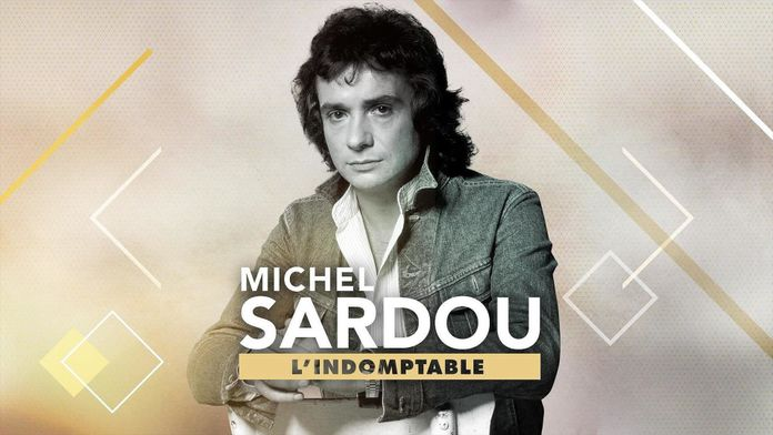 Michel Sardou : l'indomptable
