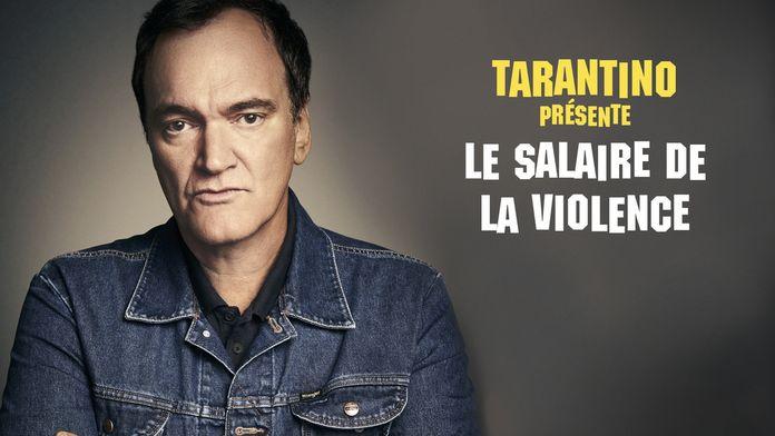Tarantino présente : Le Salaire de la violence