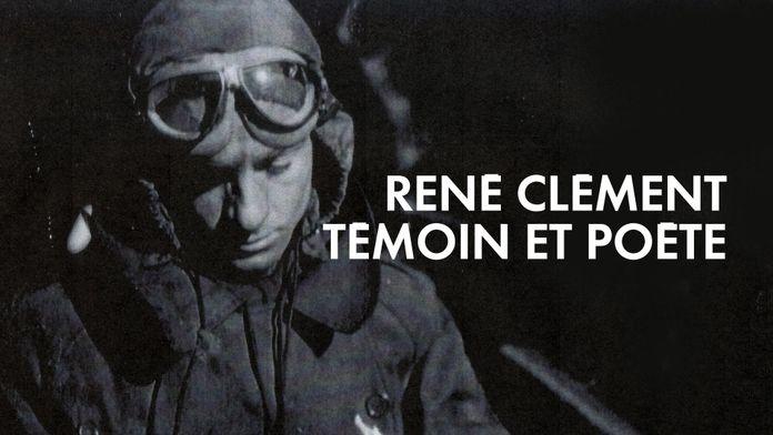 René Clément, témoin et poète