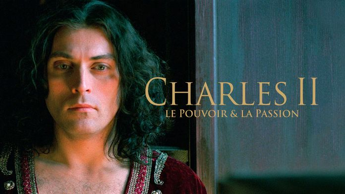 Charles II : le pouvoir & la passion
