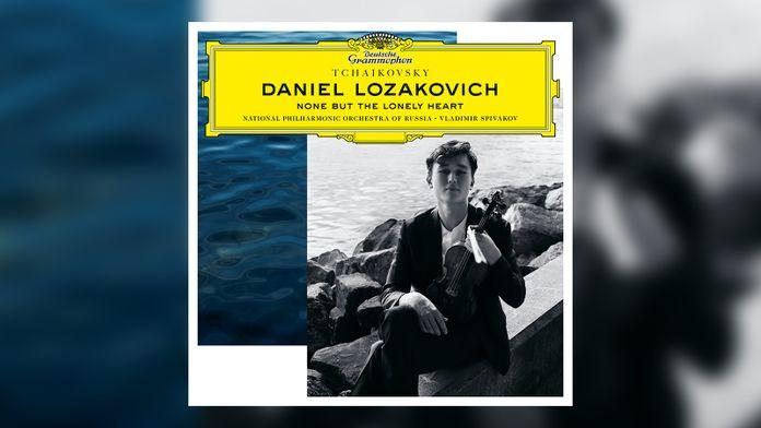 Daniel Lozakovich : None But the Lonely Hearth - Tchaikovsky