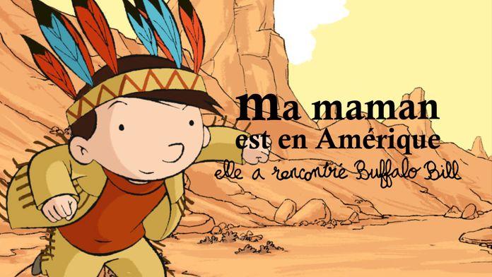Ma maman est en Amérique, elle a rencontré Buffalo Bill