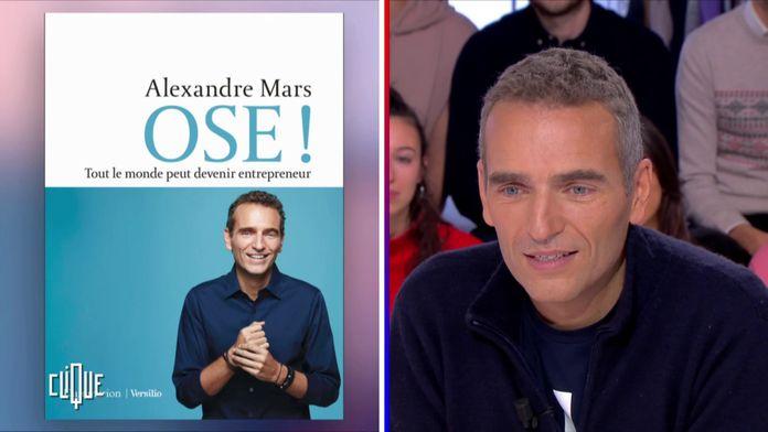 "Alexandre Mars : ""Ose !"""