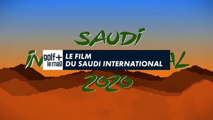 Le Film du Saudi International : European Tour