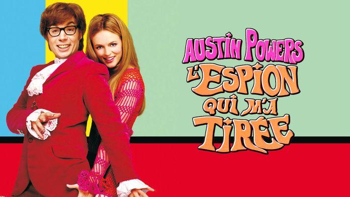 Austin Powers, l'espion qui m'a tirée