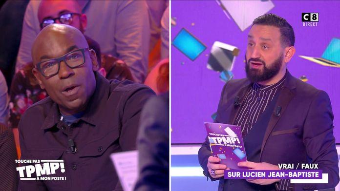 Le Vrai/Faux sur Lucien Jean-Baptiste