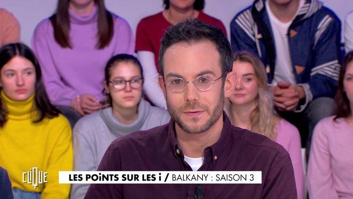 Clément Viktorovitch : Balkany, saison 3