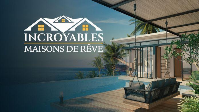 Incroyables maisons de rêve : 50 nuances de luxe