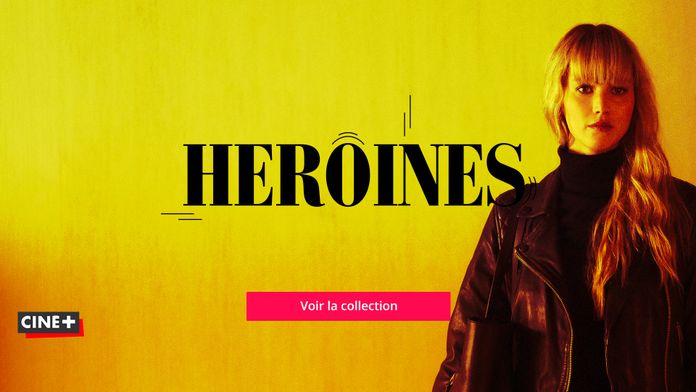 Les Héroïnes sur Ciné+ !