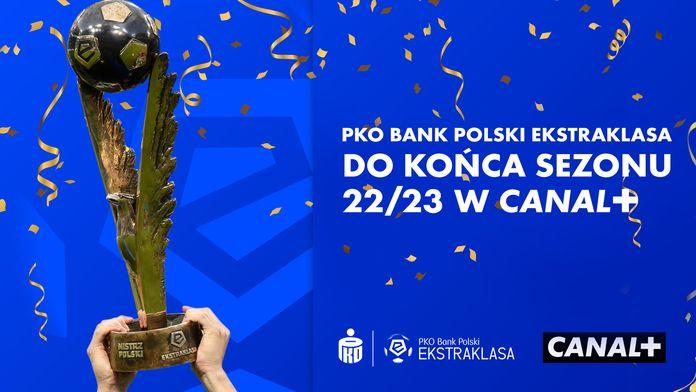 Wszystkie mecze PKO BP Ekstraklasy w CANAL+ do zakończenia sezonu 2022/23