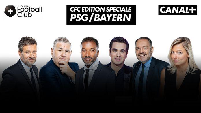 CANAL FOOTBALL CLUB EDITION SPECIALE PSG/BAYERN