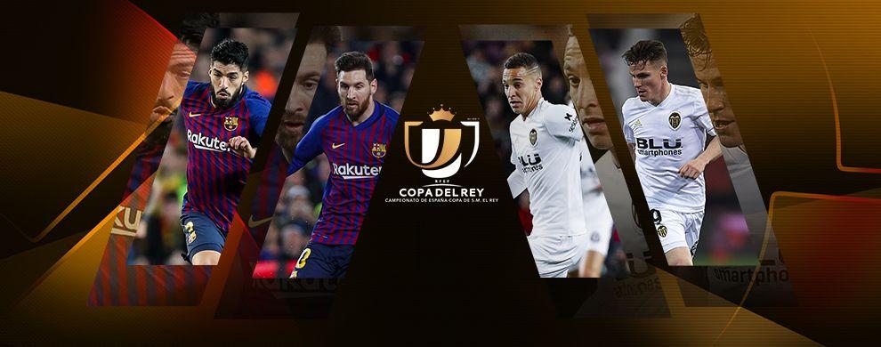 FINALE DE LA COUPE DU ROI - FC BARCELONE / VALENCE